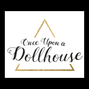 May 11, 2016: Once upon a Dollhouse